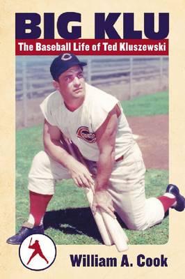 Big Klu: The Baseball Life of Ted Kluszewski (Paperback)