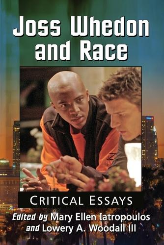 Joss Whedon and Race: Critical Essays (Paperback)