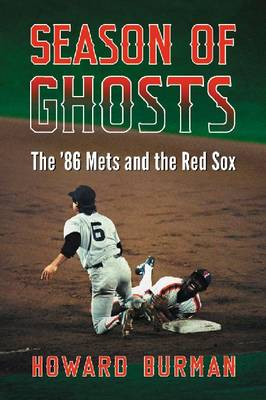 Season of Ghosts: The '86 Mets and the Red Sox (Paperback)