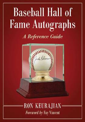 Baseball Hall of Fame Autographs: A Reference Guide (Paperback)