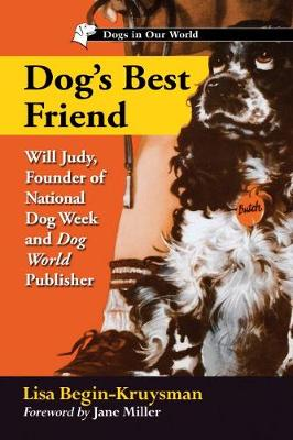 Dog's Best Friend: Will Judy, Founder of National Dog Week and Dog World Publisher (Paperback)