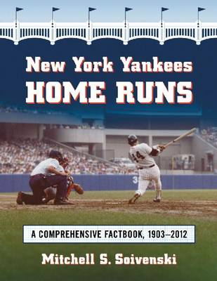 New York Yankees Home Runs: A Comprehensive Factbook, 1903-2011 (Paperback)