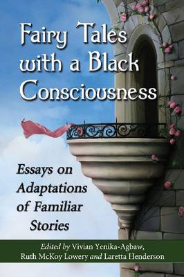 Fairy Tales with a Black Consciousness: Essays on Adaptations of Familiar Stories (Paperback)