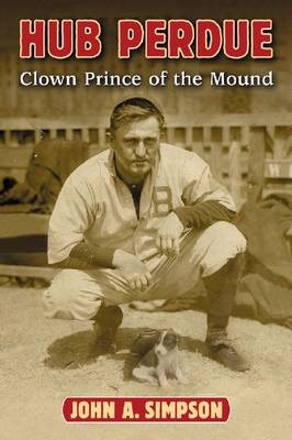 Hub Perdue: Clown Prince of the Mound (Paperback)