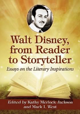 Walt Disney, from Reader to Storyteller: Essays on the Literary Inspirations (Paperback)