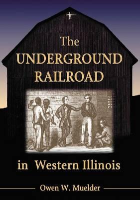 The Underground Railroad in Western Illinois (Paperback)