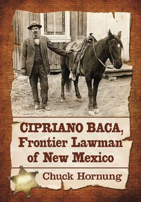 Cipriano Baca, Frontier Lawman of New Mexico (Paperback)