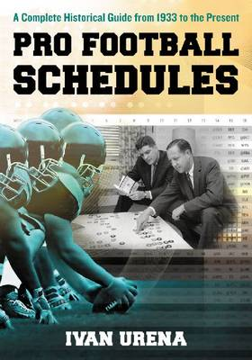 Pro Football Schedules: A Complete Historical Guide, 1933-2013 (Paperback)