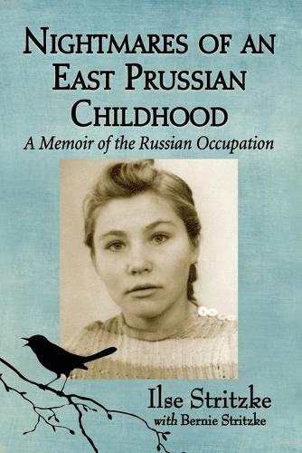 Nightmares of an East Prussian Childhood: A Memoir of the Russian Occupation (Paperback)