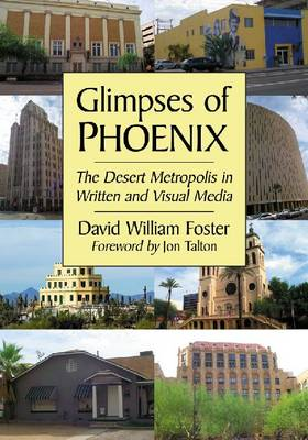 Glimpses of Phoenix: The Desert Metropolis in Written and Visual Media (Paperback)