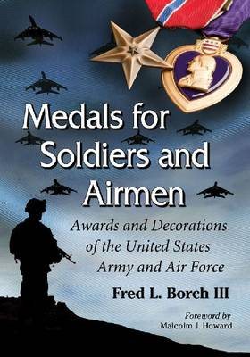 Medals for Soldiers and Airmen: Awards and Decorations of the United States Army and Air Force (Paperback)