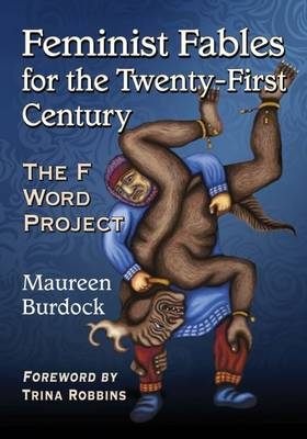Feminist Fables for the Twenty-First Century: The F Word Project (Paperback)