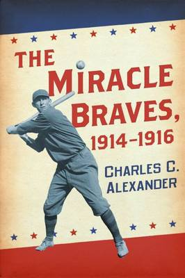The Miracle Braves, 1914-1916 (Paperback)