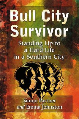 Bull City Survivor: Standing Up to a Hard Life in a Southern City (Paperback)