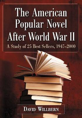 The American Popular Novel after World War II: A Study of 25 Best Sellers, 1947-2000 (Paperback)
