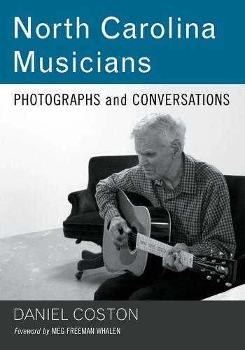 North Carolina Musicians: Photographs and Conversations (Paperback)