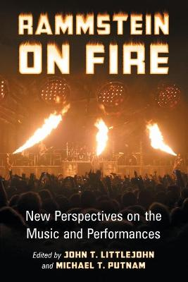 Rammstein on Fire: New Perspectives on the Music and Performances (Paperback)