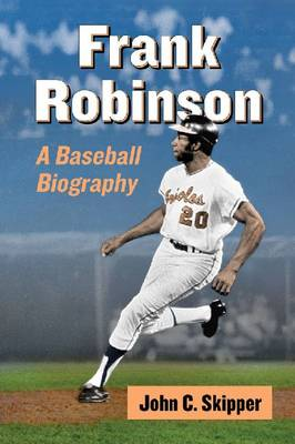 Frank Robinson: A Baseball Biography (Paperback)