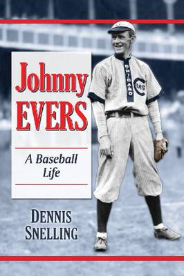 Johnny Evers: A Baseball Biography (Paperback)