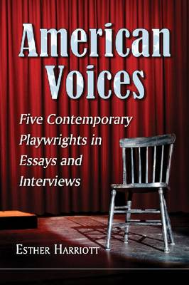 American Voices: Five Contemporary Playwrights in Essays and Interviews (Paperback)