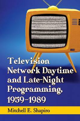 Television Network Daytime and Late-Night Programming, 1959-1989 (Paperback)