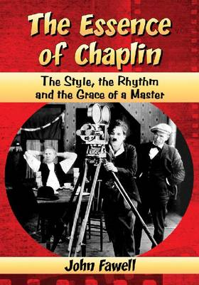 The Essence of Chaplin: The Style, the Rhythm and the Grace of a Master (Paperback)