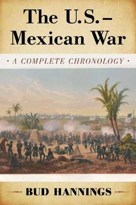 The U.S.-Mexican War: A Complete Chronology (Paperback)