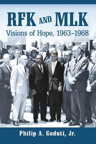 RFK and MLK: Visions of Hope, 1963-1968 (Paperback)