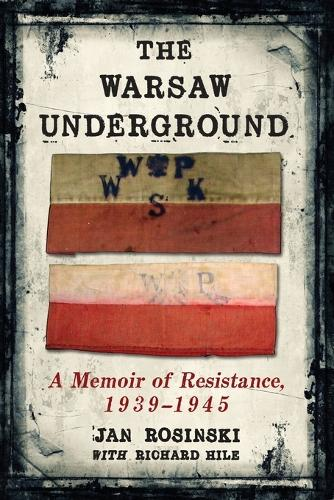 The Warsaw Underground: A Memoir of Resistance, 1940-1945 (Paperback)