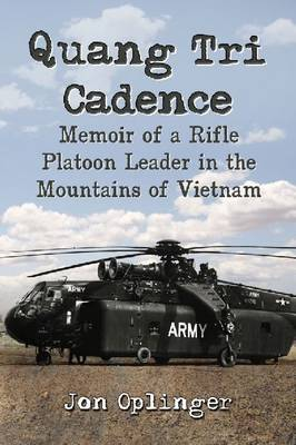 Quang Tri Cadence: Memoir of a Rifle Platoon Leader in the Mountains of Vietnam (Paperback)