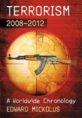 Terrorism, 2008-2012: A Worldwide Chronology (Paperback)