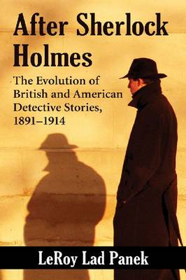 After Sherlock Holmes: The Evolution of British and American Detective Stories, 1891-1914 (Paperback)