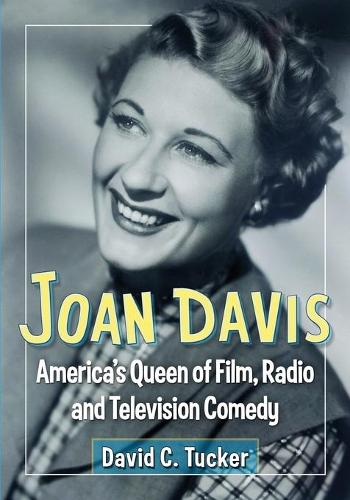 Joan Davis: America's Queen of Film, Radio and Television Comedy (Paperback)