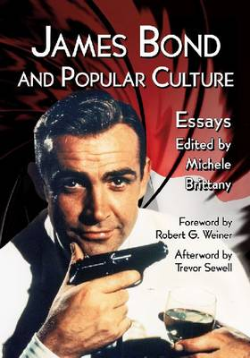 James Bond and Popular Culture: Essays on the Influence of the Fictional Superspy (Paperback)