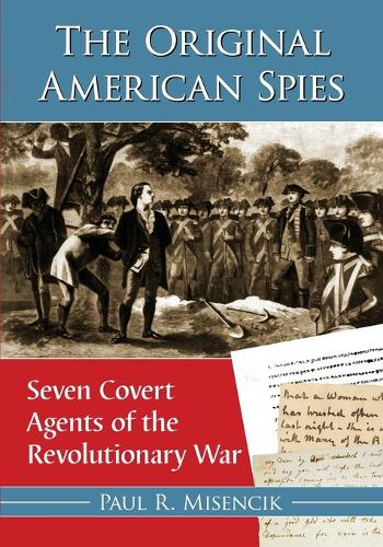 The Original American Spies: Seven Covert Agents of the Revolutionary War (Paperback)