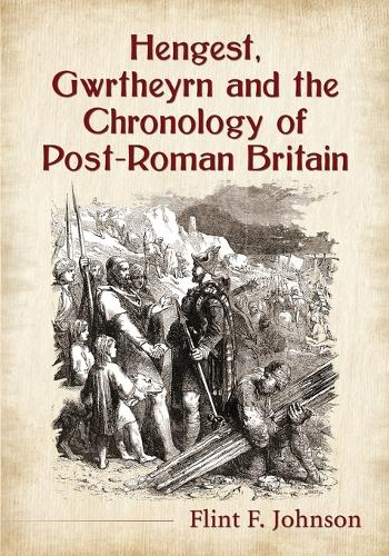 Hengest, Gwrtheyrn and the Chronology of Post-Roman Britain (Paperback)