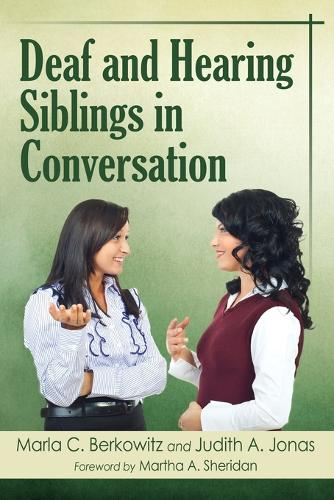Deaf and Hearing Siblings in Conversation (Paperback)