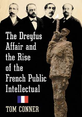 The Dreyfus Affair and the Rise of the French Public Intellectual (Paperback)