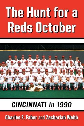 The Hunt for a Reds October: Cincinnati in 1990 (Paperback)
