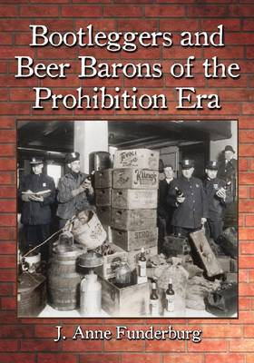 Bootleggers and Beer Barons of the Prohibition Era (Paperback)