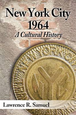 New York City 1964: A Cultural History (Paperback)