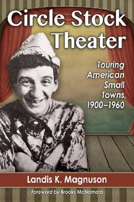 Circle Stock Theater: Touring American Small Towns, 1900-1960 (Paperback)