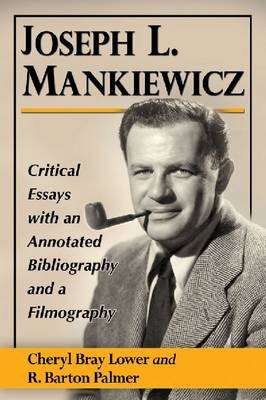 Joseph L. Mankiewicz: Critical Essays with an Annotated Bibliography and a Filmography (Paperback)