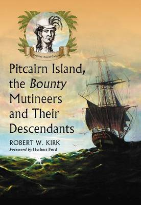 Pitcairn Island, the Bounty Mutineers and Their Descendants: A History (Paperback)