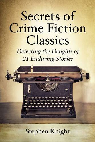 Secrets of Crime Fiction Classics: Detecting the Delights of 21 Enduring Stories (Paperback)
