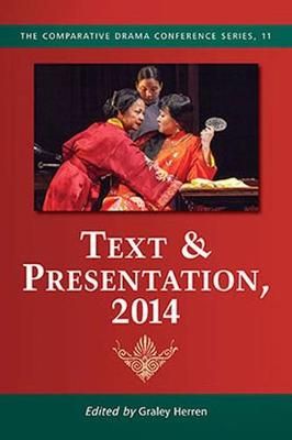 Text & Presentation, 2014 - The Comparative Drama Conference Series (Paperback)