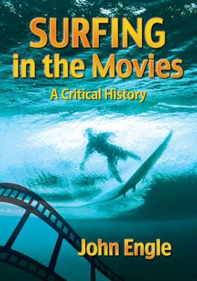 Surfing in the Movies: A Critical History (Paperback)