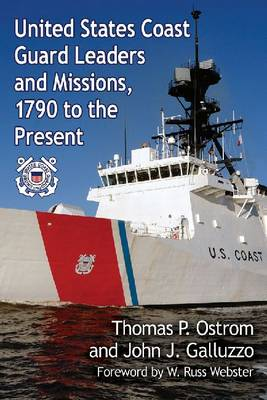 United States Coast Guard Leaders and Missions, 1790 to the Present (Paperback)