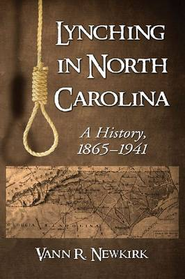 Lynching in North Carolina: A History, 1865-1941 (Paperback)