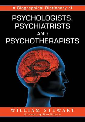 A Biographical Dictionary of Psychologists, Psychiatrists and Psychotherapists (Paperback)
